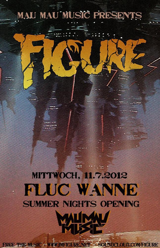 MAU MAU MUSIC pres FIGURE am Mittwoch, 11. Juli 2012, 23:00 Uhr (Fluc Wanne)