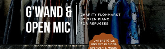 G'wand & Open Mic (Charity Flohmarkt by Open Piano for Refugees) am 15.12.2019 @ The Loft