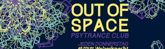 OUT of SPACE Psytrance Club ~ 23.1. am 23.01.2020 @ Weberknecht