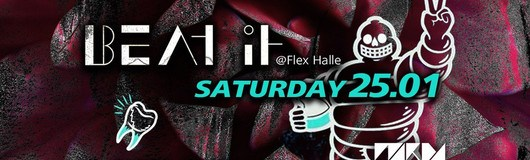 Beat It Saturday am 25.01.2020 @ Flex