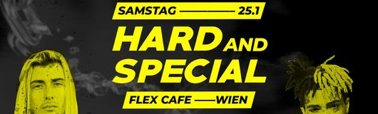 Hard and Special // Vienna am 25.01.2020 @ Flex