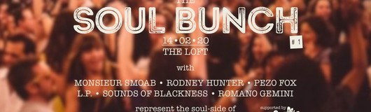 SOUL BUNCH #1 am 14.02.2020 @ The Loft