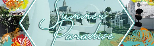 SUMMER PARADISE | Organics Sky Garden | EVERY FRIDAY am 03.07.2020 @ Wipplingerstraße 2, 1010 Wien