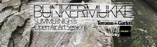 BUNKER MUKKE - Open Air Art Sessions // Summernights am 19.06.2020 @ Flex Cafe