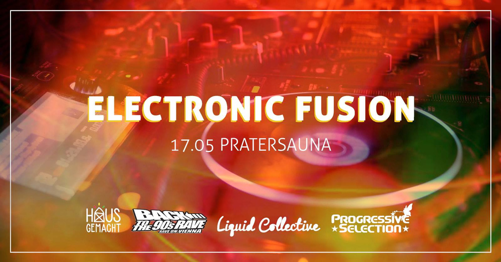 Electronic Fusion - 4 Crews, 4 Floors, 4 Styles! am 17.05.2019 @ Pratersauna