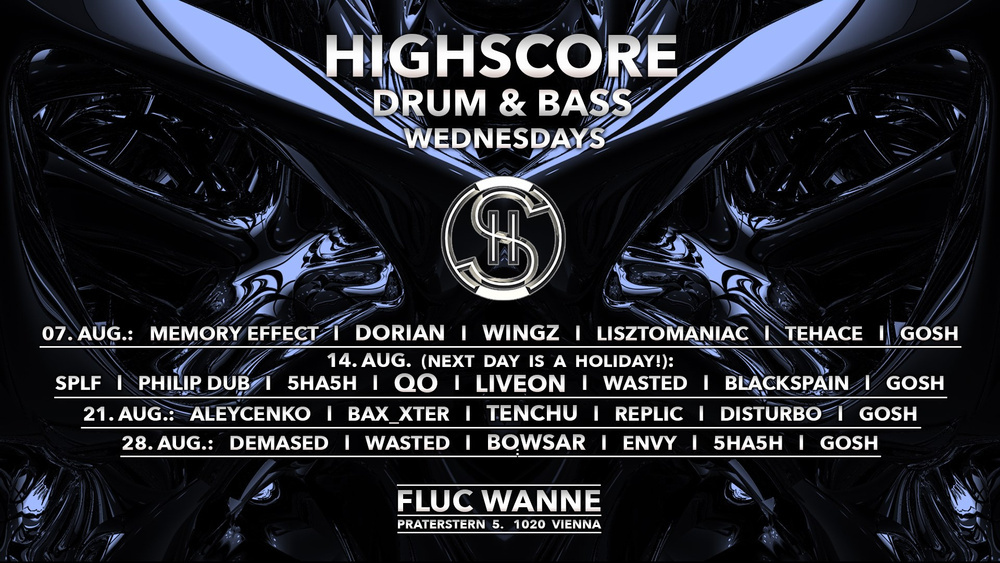 Highscore x Drum&Bass am 21.08.2019 @ Fluc Wanne