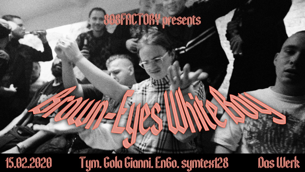 Brown-Eyes White Boy // Werk am 15.02.2020 @ Das Werk