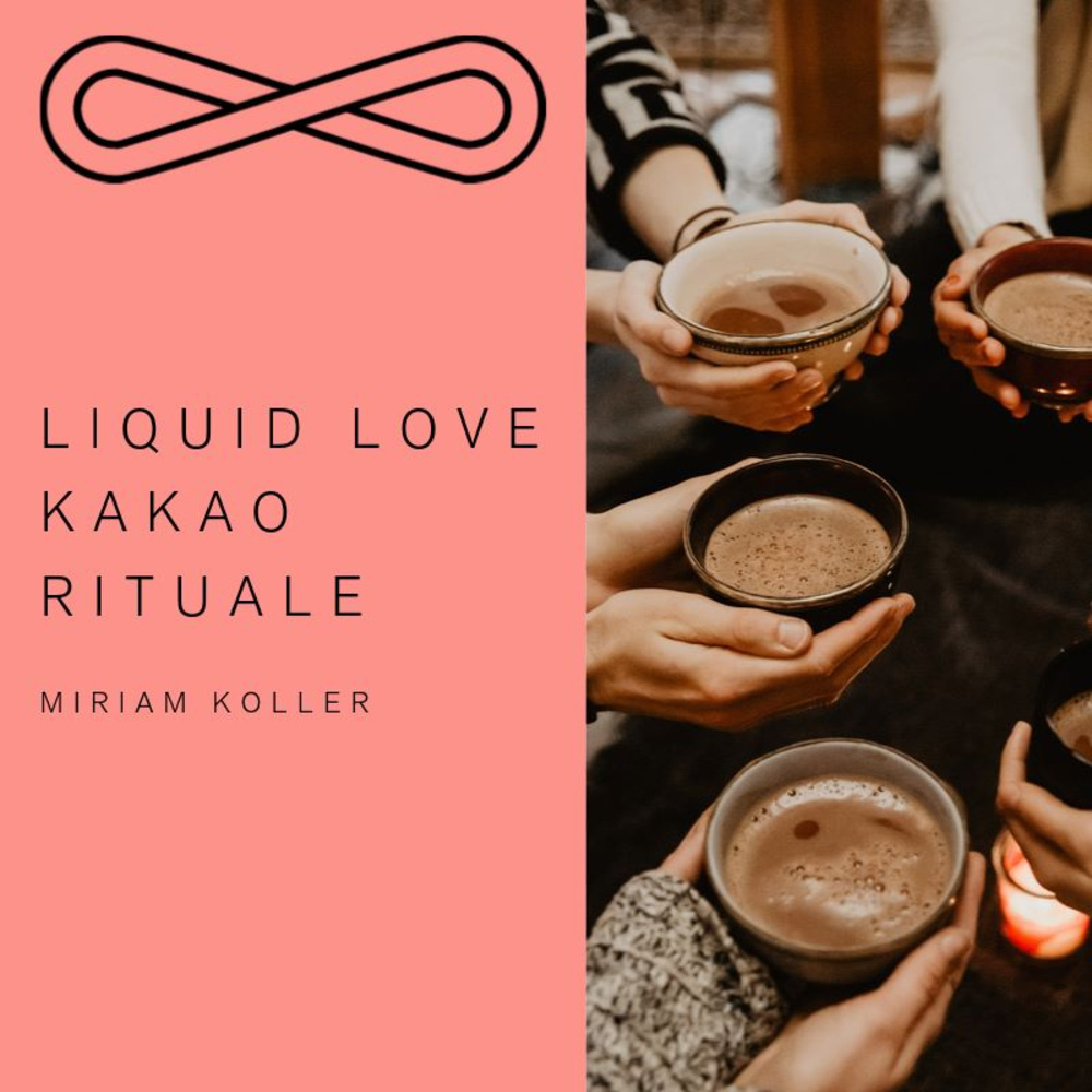 Liquid Love | Kakao Rituale - Workshopserie mit Miriam Koller am 17.01.2020 @ Retreat Vienna